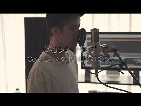 Adele - Hello (Cover by Taka from ONE OK ROCK) I'm so moved ;___; this version is sooo beautiful. <3 <3 <3 I like it way more than the original
