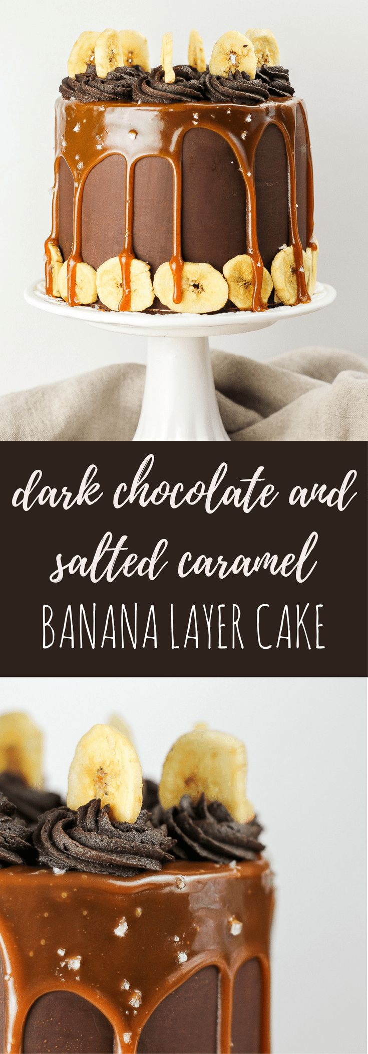 Dark Chocolate and Salted Caramel Banana Layer Cake - Flour Covered Apron