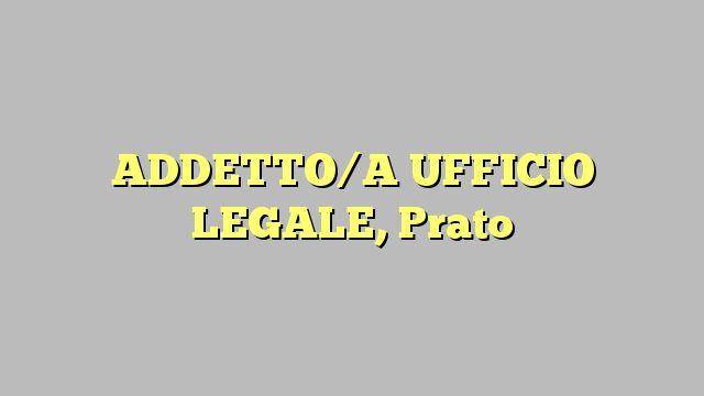 ADDETTO/A UFFICIO LEGALE, Prato