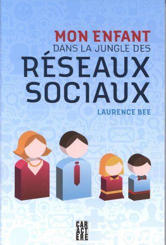 Mon enfant dans jungle réseauxsociaux by Laurence Bee http://www.amazon.ca/dp/2896425551/ref=cm_sw_r_pi_dp_66Jcvb1M3RHZK