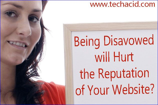 Being Disavowed will Hurt the Reputation of Your Website?