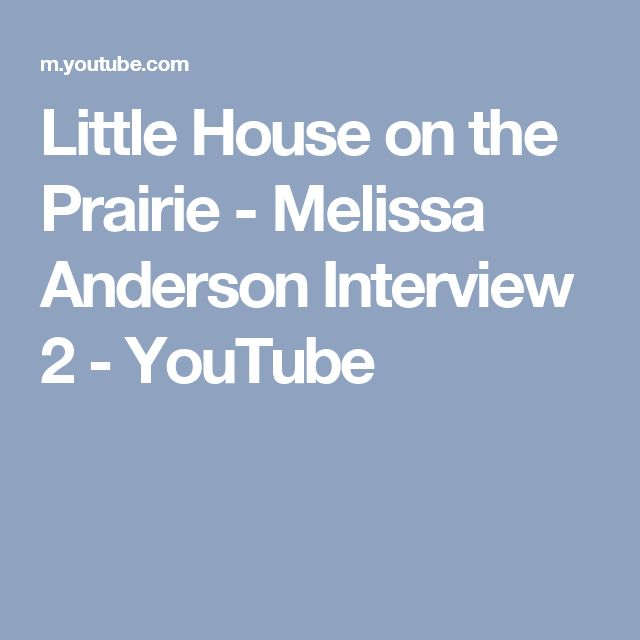 Little House on the Prairie - Melissa Anderson Interview 2 - YouTube