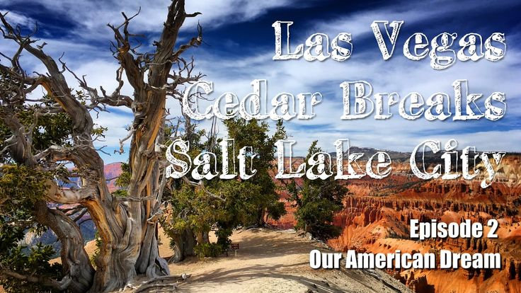 Our American Dream - Episode 2 Las Vegas : Caesars Palace The Strip by day & night Cedar Breaks National Monument Salt Lake City : Downtown Temple Square Capitol