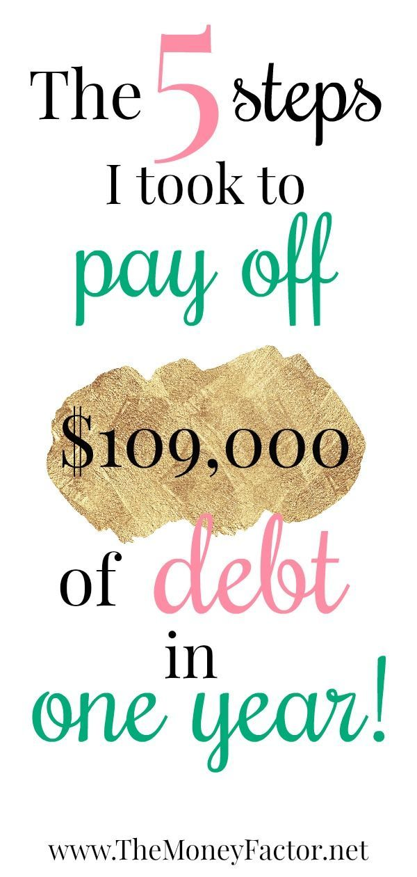 5 STEPS TO PAY OFF DEBT: HOW I PAID OFF 109K IN 1 YEAR
