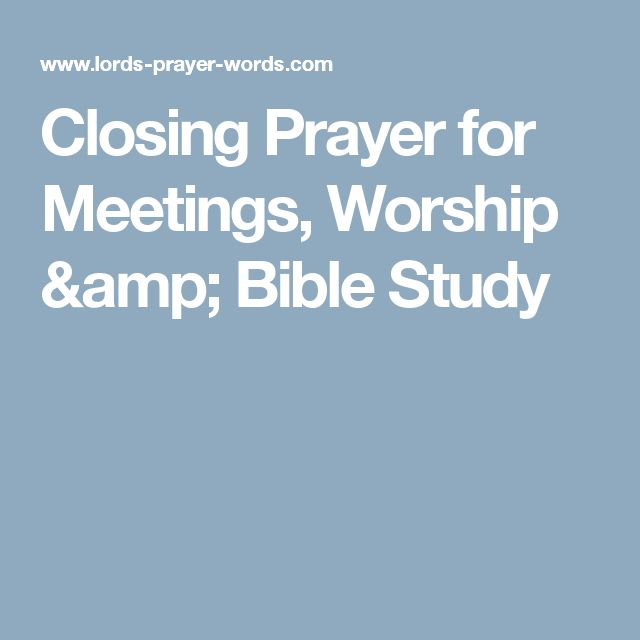 Closing Prayer for Meetings, Worship & Bible Study