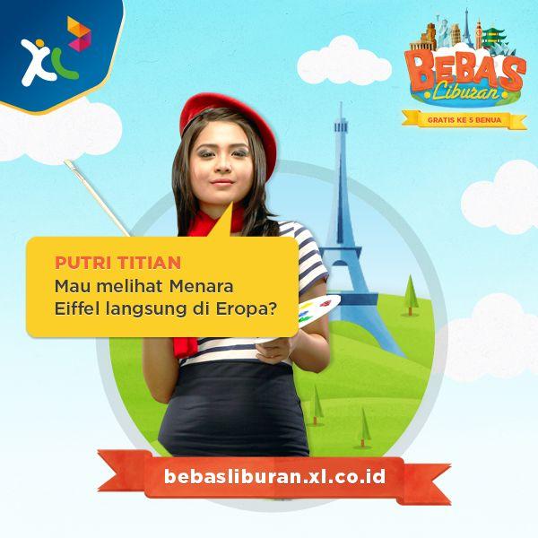 Putri Titian siap menjadi captain kalian buat yang pengen LIBURAN GRATIS ke Eropa! http://bebasliburan.xl.co.id