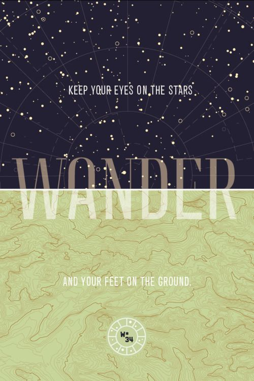 Keep your eyes on the stars and your feet on the ground.     No. 34 / Arlo Vance