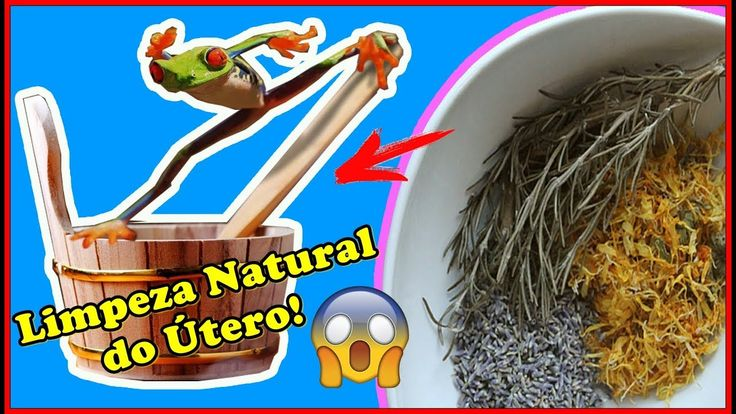 Vaporização do Útero - Como Fazer Limpeza Uterina de Forma 100% Natural!...