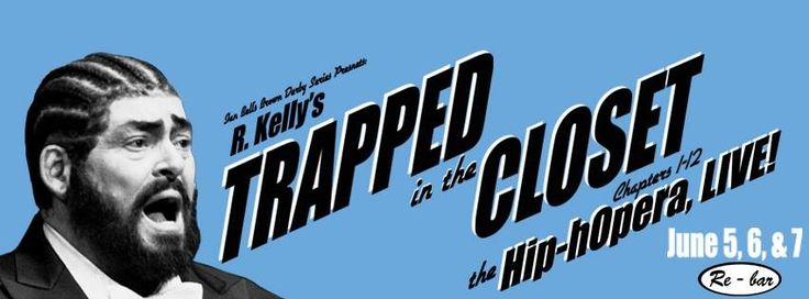 Take in a night of crazy theater with Ian Bell's Brown Derby Series' production of R. Kelly's Trapped in the Closet, Chapters 1-12, Hip-hOpera LIVE!