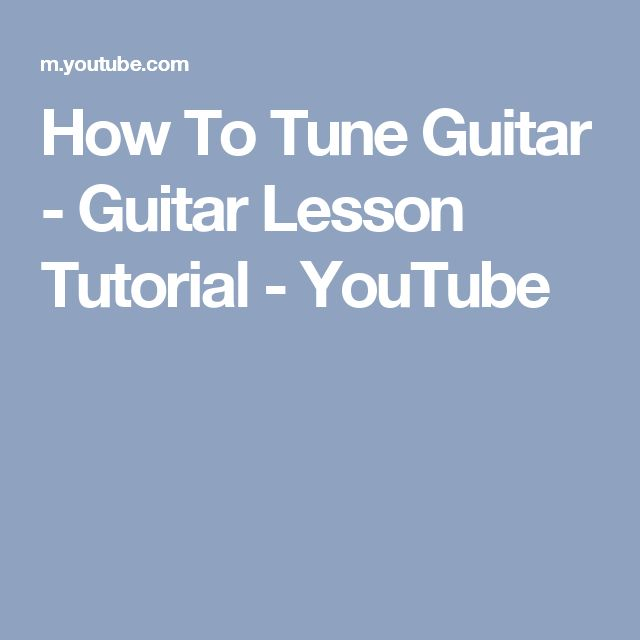 How To Tune Guitar - Guitar Lesson Tutorial - YouTube