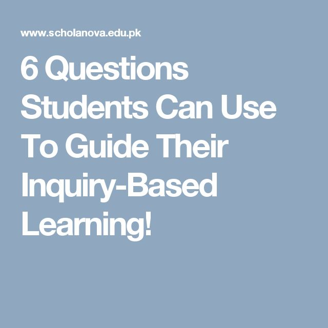 6 Questions Students Can Use To Guide Their Inquiry-Based Learning!