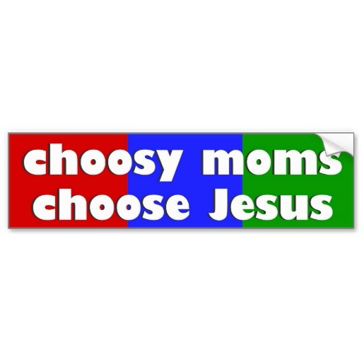 Choosy moms choose jesus bumper sticker all the best funny and cute christian