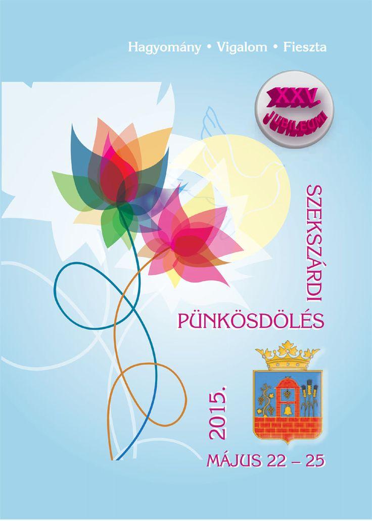 Szekszárdi Pünkösdölés 2015. május 22-25. | babitsmuvhaz.hu