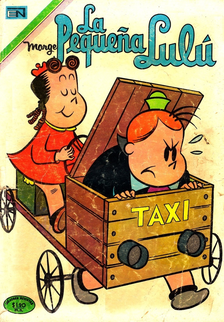 """La Pequeña Lulú"" (Little Lulu), I had a great collection to read, from ""Editorial Novaro"", of course."