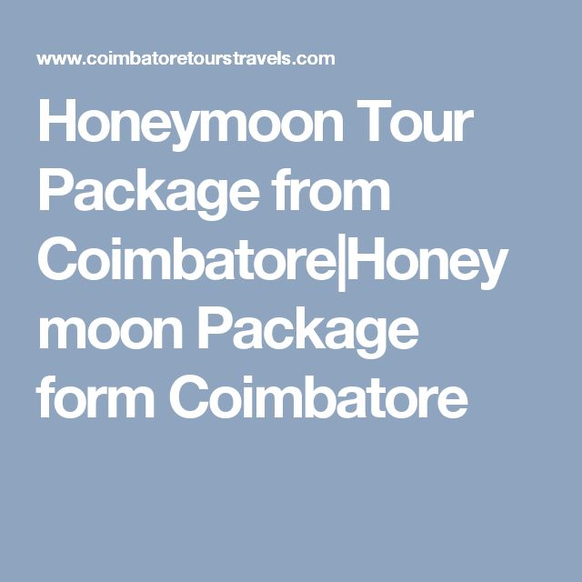 Honeymoon Tour Package from Coimbatore|Honeymoon Package form Coimbatore