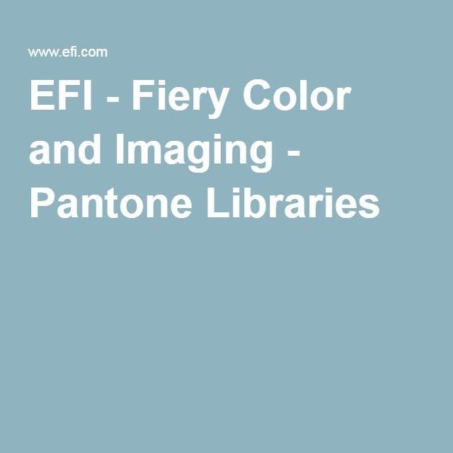 EFI - Fiery Color and Imaging - Pantone Libraries