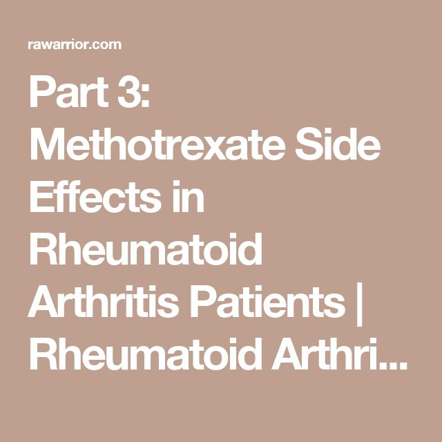 Part 3: Methotrexate Side Effects in Rheumatoid Arthritis Patients | Rheumatoid Arthritis Warrior