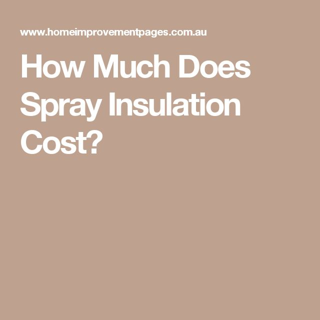 How Much Does Spray Insulation Cost?