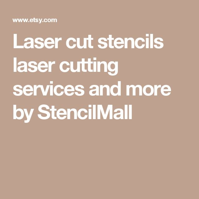 Laser cut stencils laser cutting services and more by StencilMall