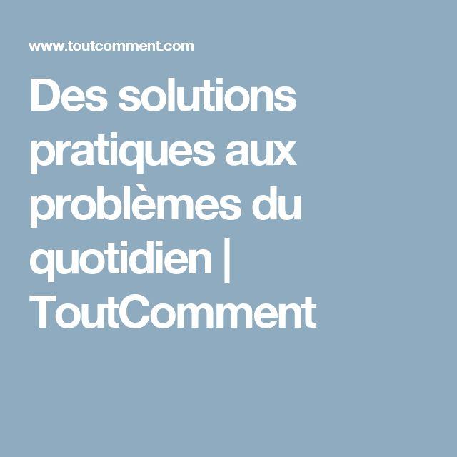 Des solutions pratiques aux problèmes du quotidien | ToutComment