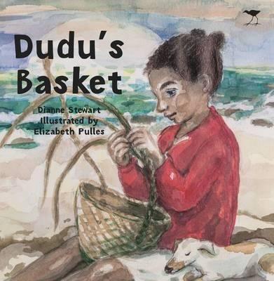 Dudu's Basket by Dianne Stewart and illustrated by Elizabeth Pulles