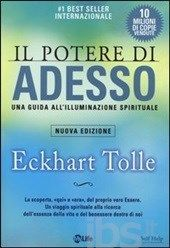 Il potere di adesso. Una guida all'illuminazione spirituale - Tolle Eckhart - Libro - My Life - Psicologia e crescita personale - IBS