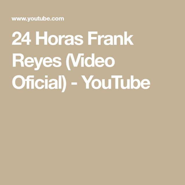24 Horas Frank Reyes (Video Oficial) - YouTube
