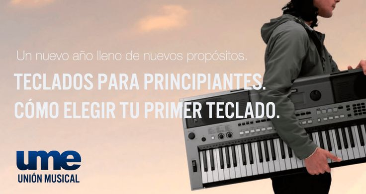 Teclado digital para principiantes. Cómo elegir tu primer teclado.
