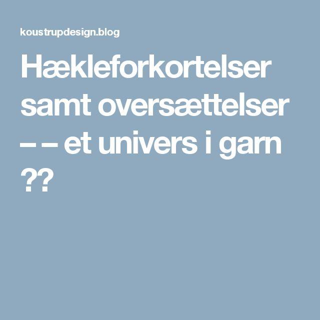 Hækleforkortelser samt oversættelser – – et univers i garn ❤️