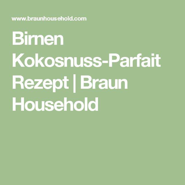 Birnen Kokosnuss-Parfait Rezept | Braun Household