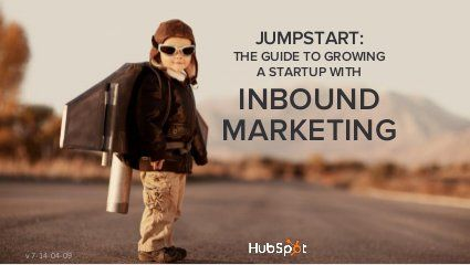 Jumpstart: The Guide to Growing a Start Up with Inbound Marketing