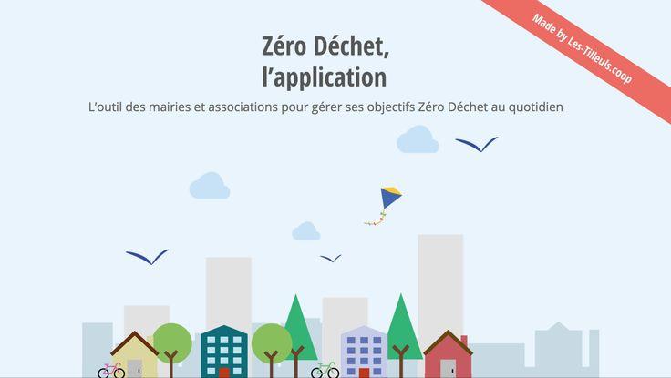 L'application Zéro Déchet, l'outil vous permettant de gérer votre défi zéro déchet au quotidien ! http://zerodechet.les-tilleuls.coop/