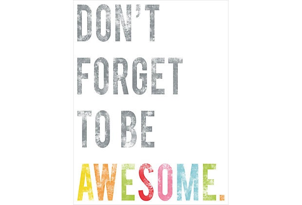 Be awesome!Dont Forget, Inspiration, Quotes, Art, Kids, Dontforget, Living, Prints, Be Awesome