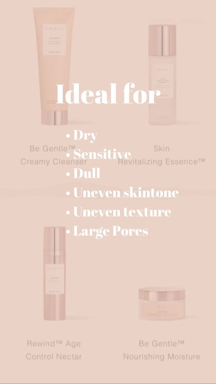Be Gentle- Ideal for sensitive skin, uneven skin tone & texture, large pores