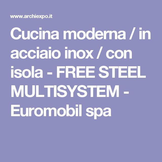 Cucina moderna / in acciaio inox / con isola - FREE STEEL MULTISYSTEM - Euromobil spa