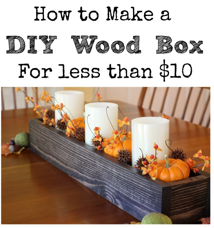 How to Make a DIY Wood Box for less than $10 - virginiasweetpea.com
