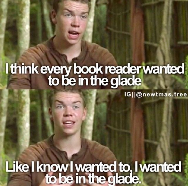 It would be my dream... Then I realize what is like being in the glade