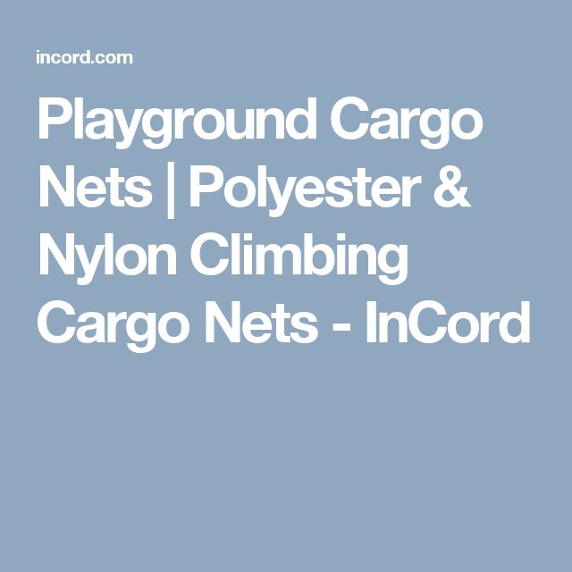 Playground Cargo Nets | Polyester & Nylon Climbing Cargo Nets - InCord