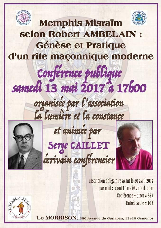 Gemenos – Conférence publique le samedi 13 mai 2017 à 17 heures animée par Serge Caillet, écrivain/conférencier sur le thème «Memphis Misraïm selon Robert Ambelain : Génèse et Pratique d'un rite maçonnique moderne»