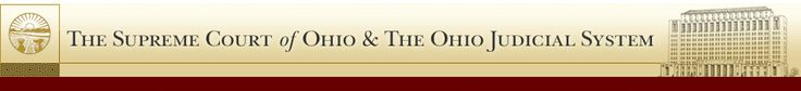 The Supreme Court of Ohio & the Ohio Judicial System. Click here to return to the Supreme Court home page. TOURS