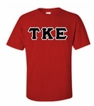 """Tau Kappa Epsilon Greek Lettered Shirts, Tau Kappa Epsilon Fraternity Lettered Shirts - 4"""" fraternity Tau Kappa Epsilon tackle twill letters, sewn on a heavyweight cotton t-shirt.  Our Tau Kappa Epsilon T-shirts are Geared more towards men so order size accordingly. View Color SwatchesView new patterned twill"""