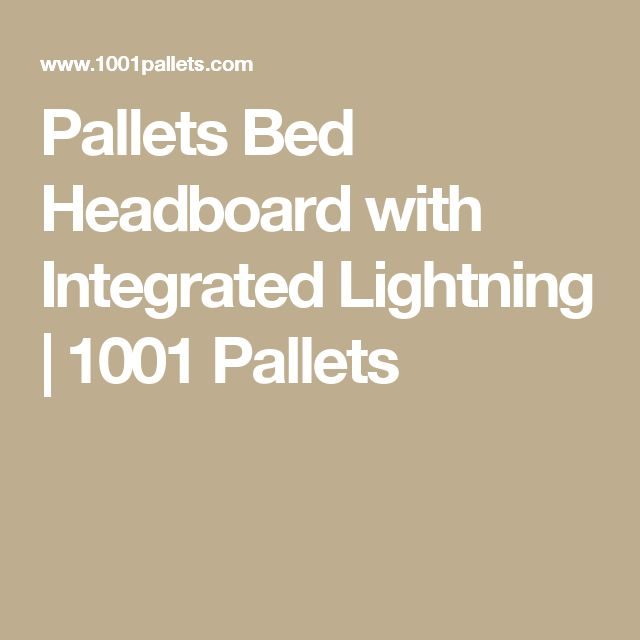 Pallets Bed Headboard with Integrated Lightning | 1001 Pallets
