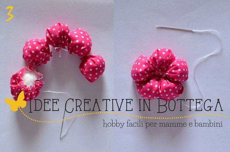 Tutorial fiori stoffa imbottiti | Idee Creative in Bottega