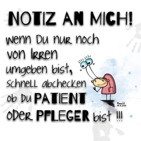 Guten moooooorgen @all  #NOTIZ AN MICH ! Wenn Du nur noch von #Irren umgeben bist schnell abchecken ob Du #Patient oder #Pfleger bist !!!! ✌️ #sketch #sketchclub #painting #creative #menschen wie #Du und ich #spruch #sprüche #sprüche4you and #me #picoftheday #instaart #art #künstler #quatschnichtlassbildersprechenvol.2 #knochiart ✌️