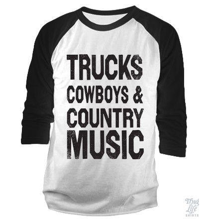 Trucks Cowboys Country Music Baseball Shirt – Thug Life Shirts - I love this!!! Thug Life Shirts has the best tees!
