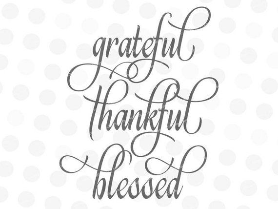 Grateful Thankful Blessed Svg Thankful Svg Script Font Svg Etsy Grateful Thankful Blessed Home Decor Signs Housewarming Quotes