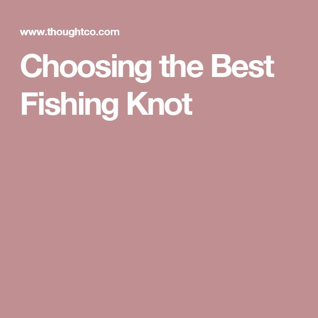 Choosing the Best Fishing Knot