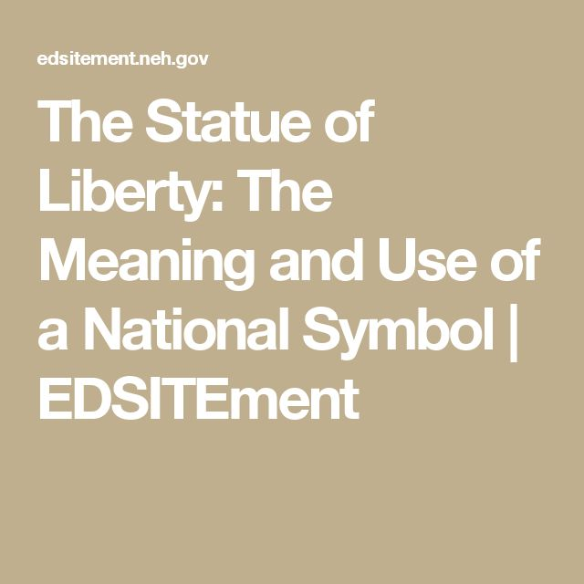 The Statue of Liberty: The Meaning and Use of a National Symbol | EDSITEment
