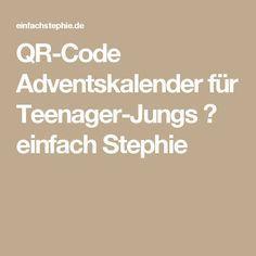 QR-Code Adventskalender für Teenager-Jungs ⋆ einfach Stephie