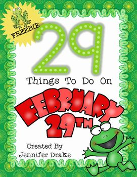 Leap YearLeap Year 2016Find the supplemental pack that goes with this HERE! too!  And read about it in more detail on my blog!Click here for cute and fun Leap Year Crowns!Leap year is just 'round the corner ... how about focus on the number '29' all day long!This a list of '29' things to do revolving around the number 29!This Pack Includes:*29 Activities To Do Revolving Around the Number 29~5 Math Related Ideas~9 ELA Related Ideas~1 Science Related Idea~5 Getting Active Ideas~4 Getting…